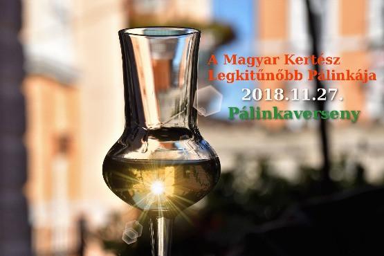 A Magyar Kertész Legkitűnőbb pálinkája - 2018.11.27.